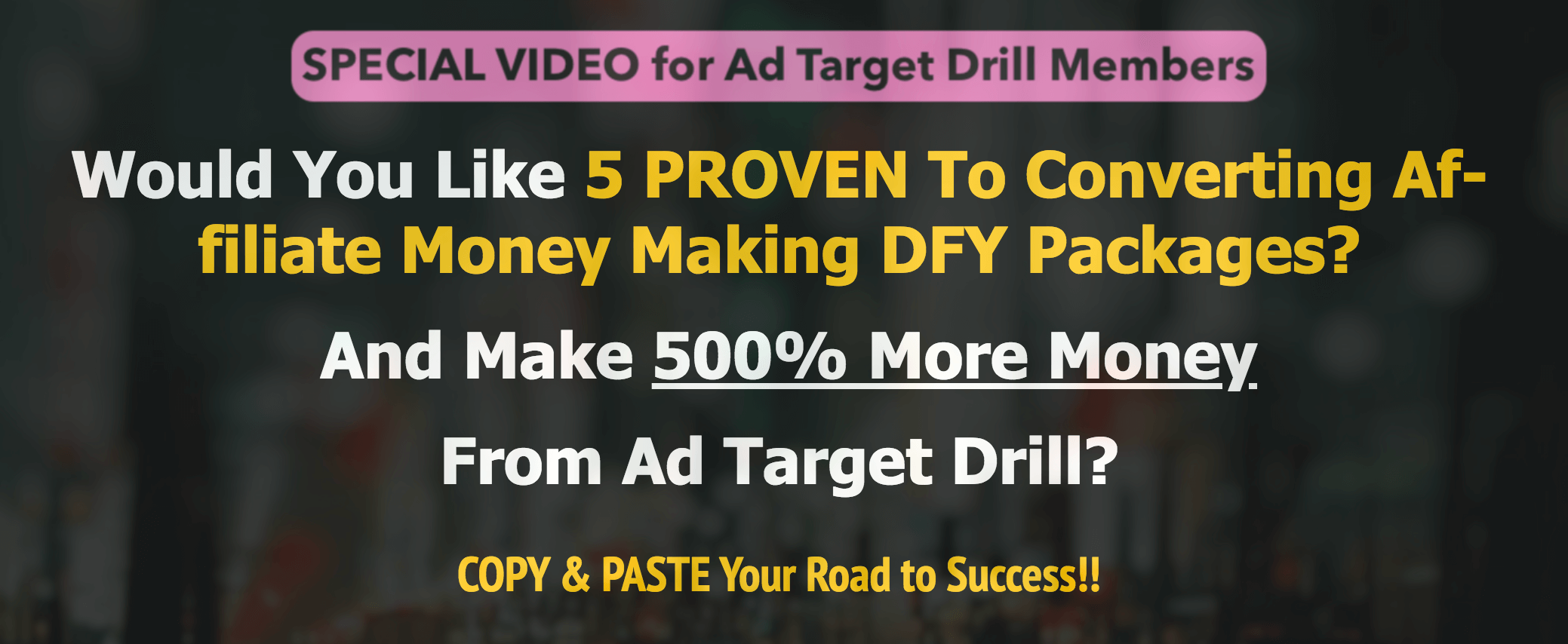 Ad Target Drill Will Get You Buyer Traffic Who are Found on Google (Goldmine) 5