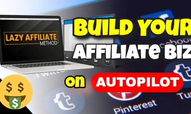 Build A Complete Done For You Affiliate Marketing System using The Lazy Affiliate Method