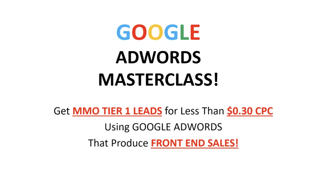 Google Ads Masterclass | How to Get MMO Tier Leads For Less Than $0.30 CPC